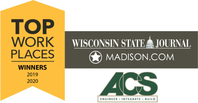 ACS has been named Top Workplace in 2020 by the Wisconsin State Journal for the 2nd consecutive year